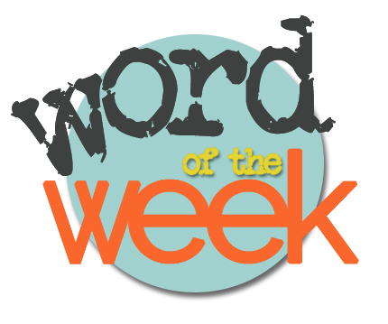 Word Of The Week - 3/3